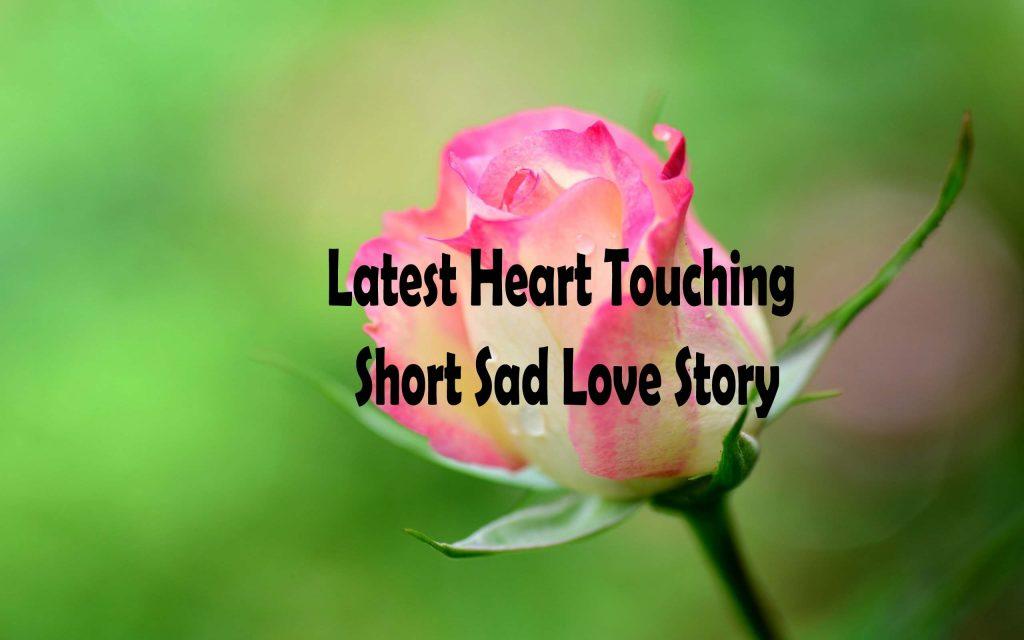 Latest Heart Touching Short Sad Love Stories